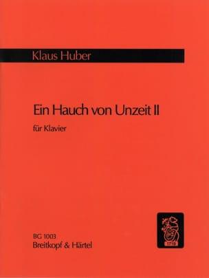 Klaus Huber - Ein Hauch von Unzeit II - Sheet Music - di-arezzo.co.uk