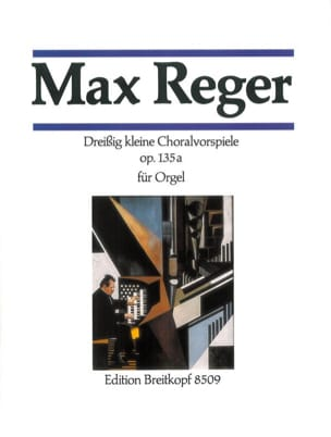 30 Kleine Choralvorspiele op. 135a - Max Reger - laflutedepan.com
