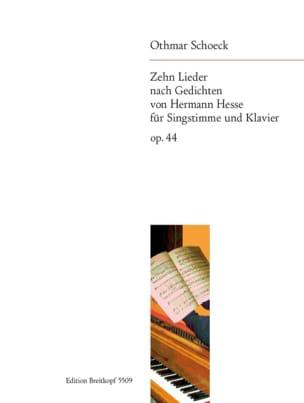 Othmar Schoeck - 10 Lieder Op. 44 - Partition - di-arezzo.fr
