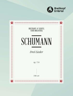 3 Lieder Opus 114 SCHUMANN Partition Chœur - laflutedepan