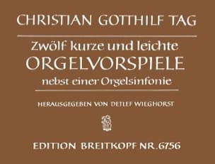 Christian Gotthilf Tag - 12 Kurze und Leichte Orgelvorspiele - Partition - di-arezzo.fr