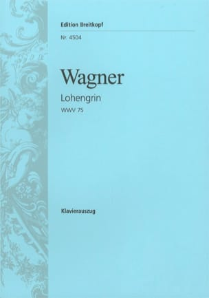 Richard Wagner - Lohengrin Wwv 75 - Partition - di-arezzo.fr