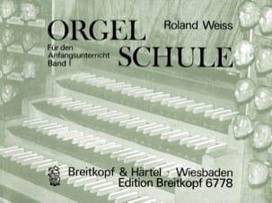 Orgelschule, Band 1 Roland Weiss Partition Orgue - laflutedepan