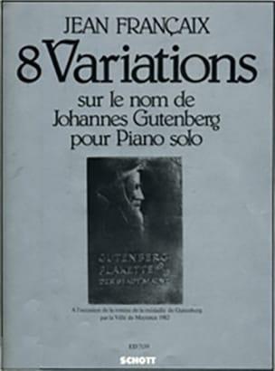 8 Variations sur le Nom de J. Gutenberg. - laflutedepan.com