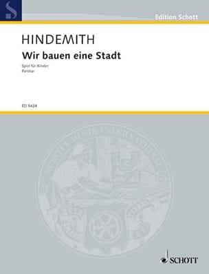 Paul Hindemith - Wir bauen eine Stadt (1930) - Partition - di-arezzo.fr