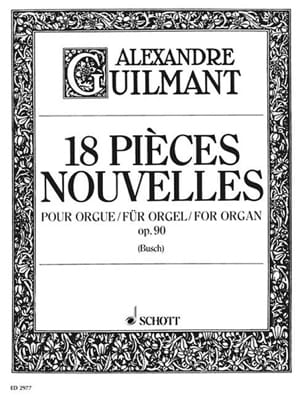 Alexandre Guilmant - 18 Pieces New Opus 90 - Sheet Music - di-arezzo.co.uk