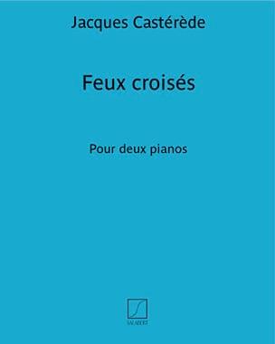 Jacques Castérède - Feux Croisés. 2 Pianos - Partition - di-arezzo.fr
