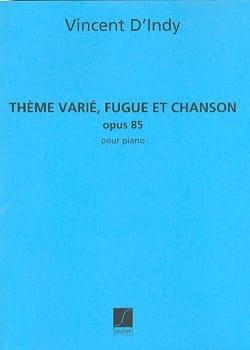 Thème Varié, Fugue et Chanson Opus 85 Vincent d' Indy laflutedepan