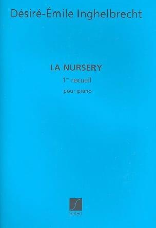 Désiré-Emile Inghelbrecht - Nursery Volume 1 - Partition - di-arezzo.fr