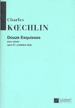 12 Esquisses Volume 1 Op. 41 Charles Koechlin Partition laflutedepan