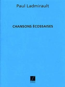 Paul Ladmirault - Chansons Ecossaises - Partition - di-arezzo.fr