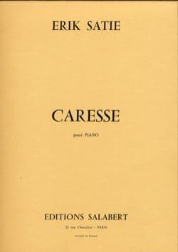 Caresse - Erik Satie - Partition - Piano - laflutedepan.com