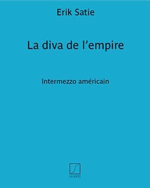 La Diva de l'Empire - Erik Satie - Partition - laflutedepan.com