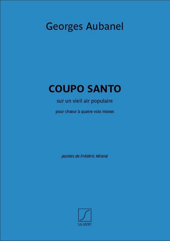 Coupo Santo - Georges Aubanel - Partition - Chœur - laflutedepan.com