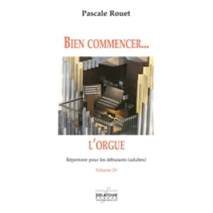 Pascale Rouet - Getting started ... the organ - Volume 4 - Partition - di-arezzo.co.uk