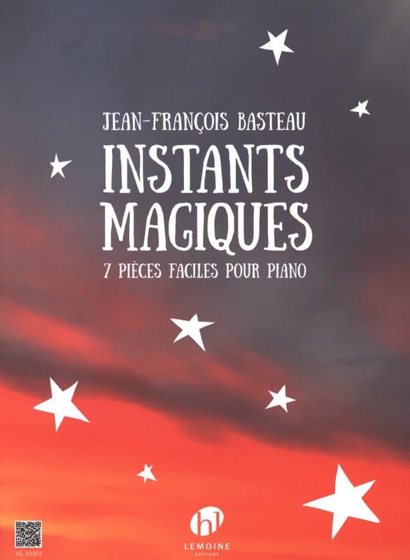 Instants magiques - Jean-François BASTEAU - laflutedepan.com