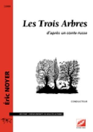 Les Trois Arbres. Conducteur - Eric Noyer - Livre - laflutedepan.com
