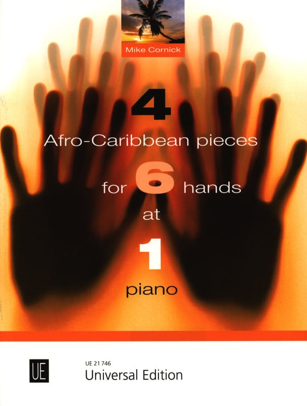 Mike Cornick - 4 Afro-Caribbean pieces for 6 hands at 1 Piano - Partition - di-arezzo.fr