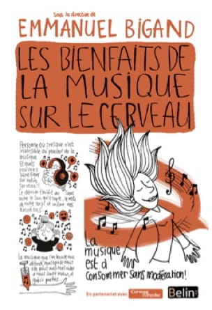 Emmanuel (dir.) Bigand - The Benefits of Music on the Brain - Livre - di-arezzo.co.uk