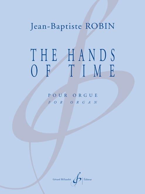 The Hands of Time - Jean-Baptiste Robin - laflutedepan.com