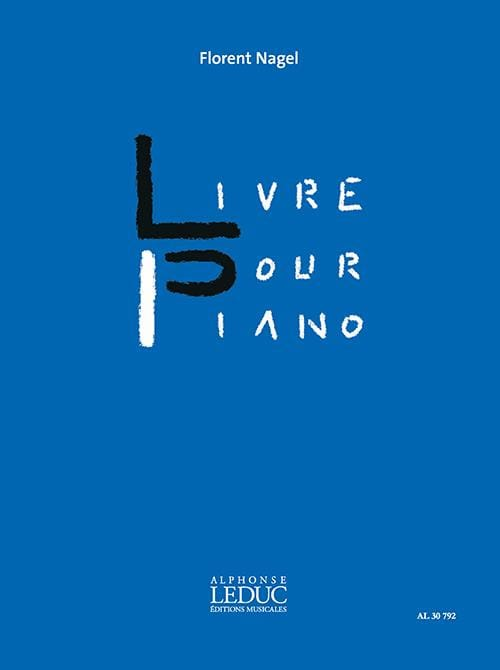 Livre pour Piano - Florent Nagel - Partition - laflutedepan.com