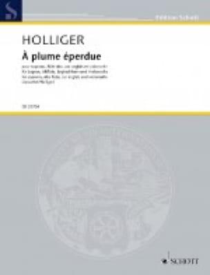 A Plume Eperdue - Heinz Holliger - Partition - laflutedepan.com