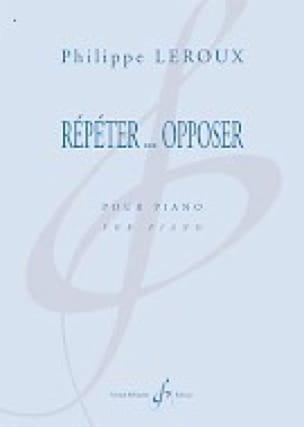 Répéter... Opposer - Philippe Leroux - Partition - laflutedepan.com