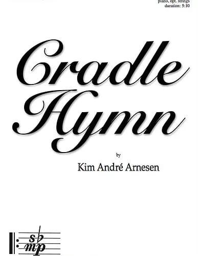 Cradle Hymn. SSAA - Kim André Arnesen - Partition - laflutedepan.com
