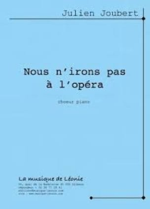 Nous n'irons pas à l'opéra - Julien Joubert - laflutedepan.com