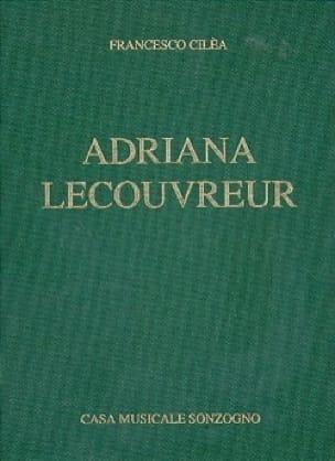 Francesco Cilea - Adriana Lecouvreur - Partition - di-arezzo.fr