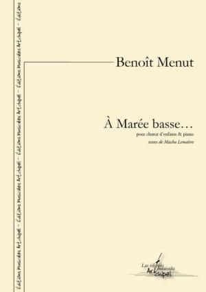 A Marée Basse - Benoît Menut - Partition - Chœur - laflutedepan.com