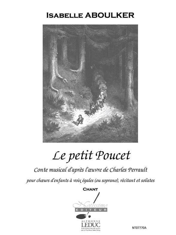 Le Petit Poucet. Choeur seul - Isabelle Aboulker - laflutedepan.com
