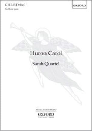 Huron Carol - Sarah Quartel - Partition - Chœur - laflutedepan.com