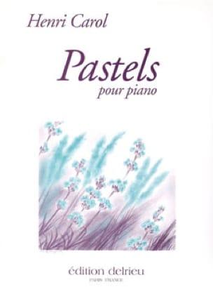 Pastels Volume 1 - Henri Carol - Partition - Piano - laflutedepan.com