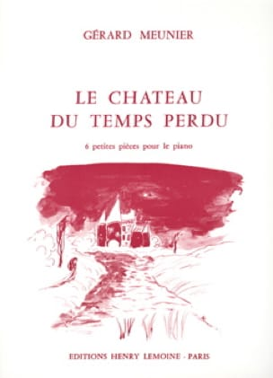Gérard Meunier - The Château Du Temps Perdu - Partition - di-arezzo.co.uk