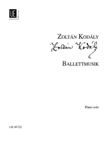 Ballettmusik - KODALY - Partition - Piano - laflutedepan.com