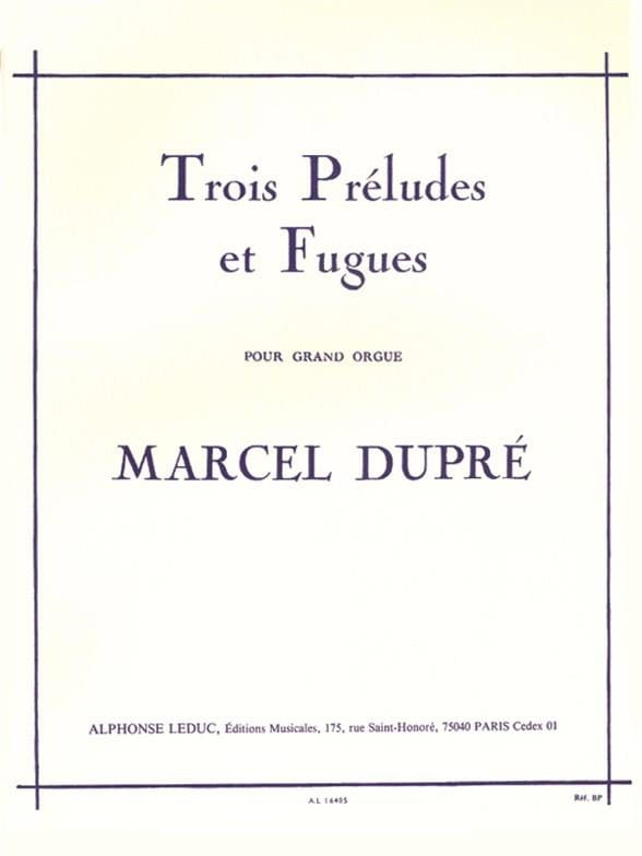 Marcel Dupré - 3 Preludes and Fugues Opus 7 - Partition - di-arezzo.com