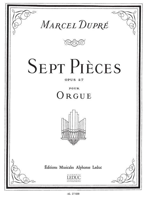 7 Pièces Opus 27 - DUPRÉ - Partition - Orgue - laflutedepan.com