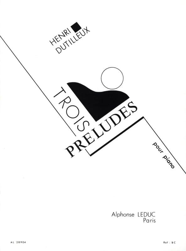Henri Dutilleux - 3 Preludes - Partition - di-arezzo.co.uk