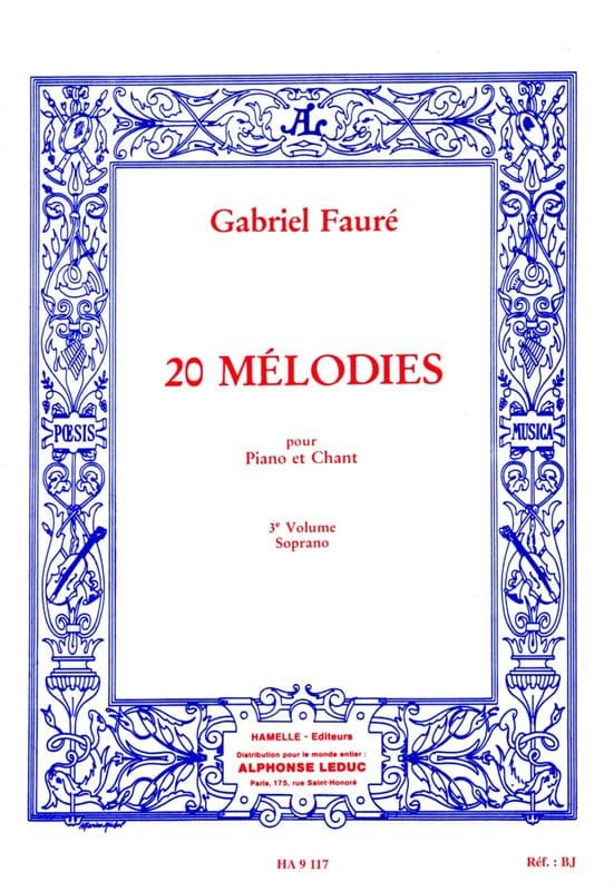 Gabriel Fauré - 20 Melodies Volume 3. Soprano - Partition - di-arezzo.com