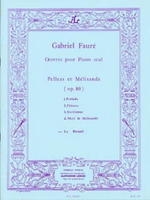 Gabriel Fauré - Pelléas and Mélisande Opus 80 - Partition - di-arezzo.com