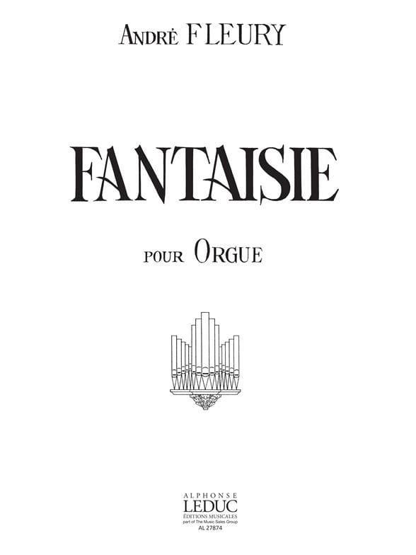 Fantaisie - André Fleury - Partition - Orgue - laflutedepan.com
