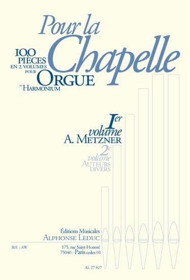 Pour la Chapelle Volume 1 - A. Metzner - Partition - laflutedepan.com