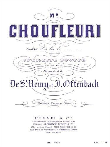 Jacques Offenbach - Monsieur Choufleuri Restera Chez Lui le ... - Partition - di-arezzo.fr