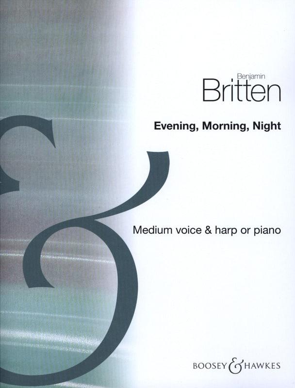 Benjamin Britten - Evening, Morning, Night - Partition - di-arezzo.co.uk