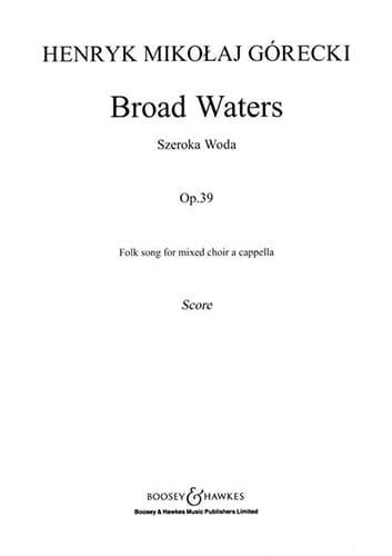 Henryk Mikolaj Gorecki - Broad Waters Opus 39 - Partition - di-arezzo.co.uk