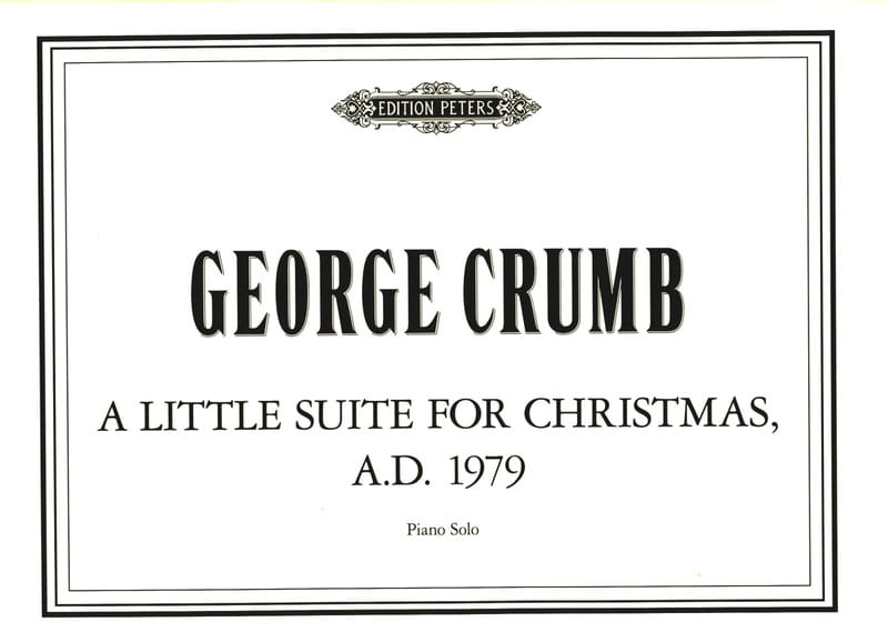 George Crumb - A Little Suite for Christmas AD 1979. - Partition - di-arezzo.co.uk