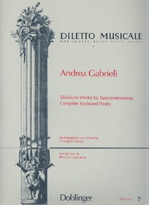 Andrea Gabrieli - Sämtliche Orgelwerke Volume 3 - Partition - di-arezzo.fr