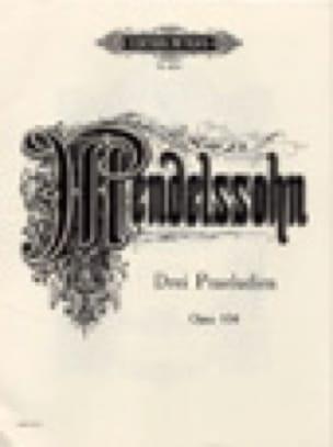 3 Präludien Op. 104. - MENDELSSOHN - Partition - laflutedepan.com
