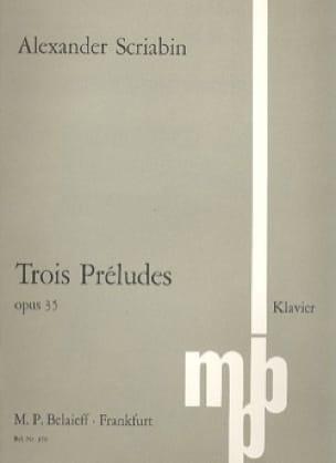 3 Préludes Op. 35 - SCRIABINE - Partition - Piano - laflutedepan.com